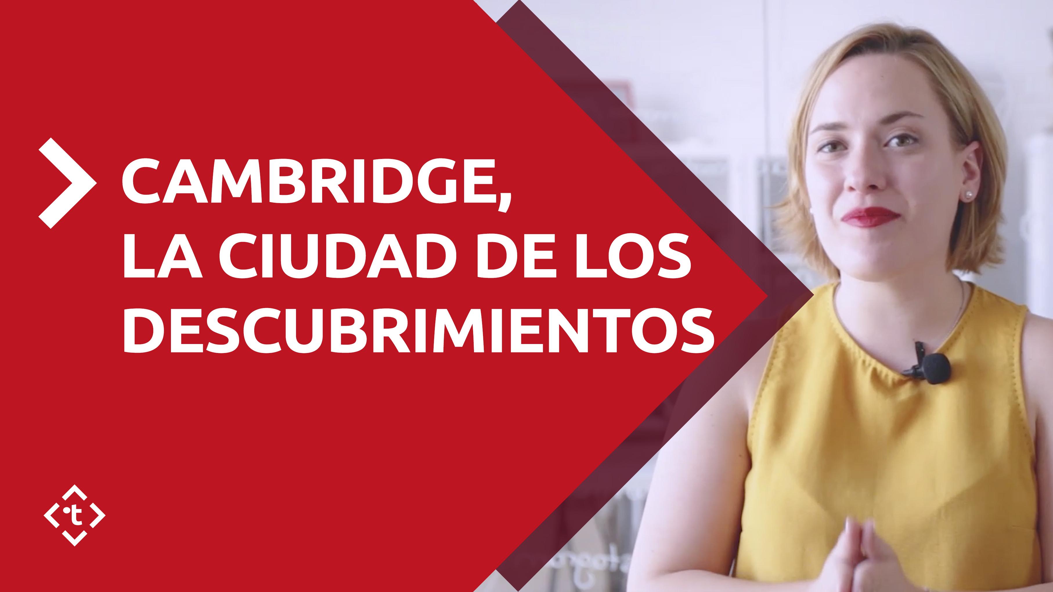 CAMBRIDGE, LA CIUDAD DE LOS DESCUBRIMIENTOS