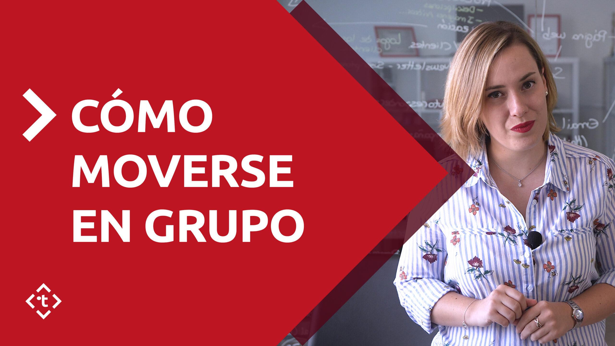 CÓMO MOVERSE EN GRUPO