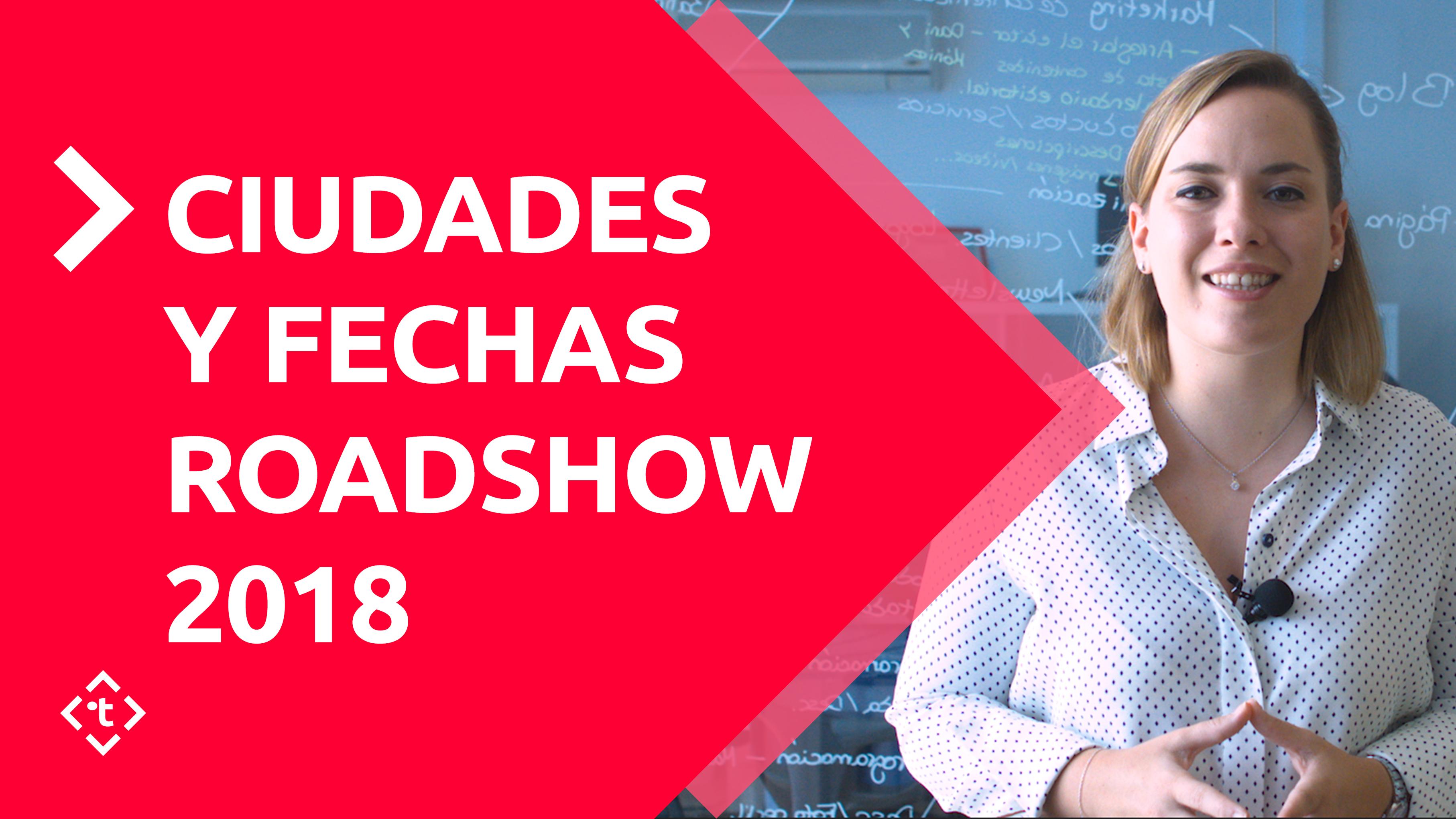 CIUDADES Y FECHAS ROADSHOW 2018