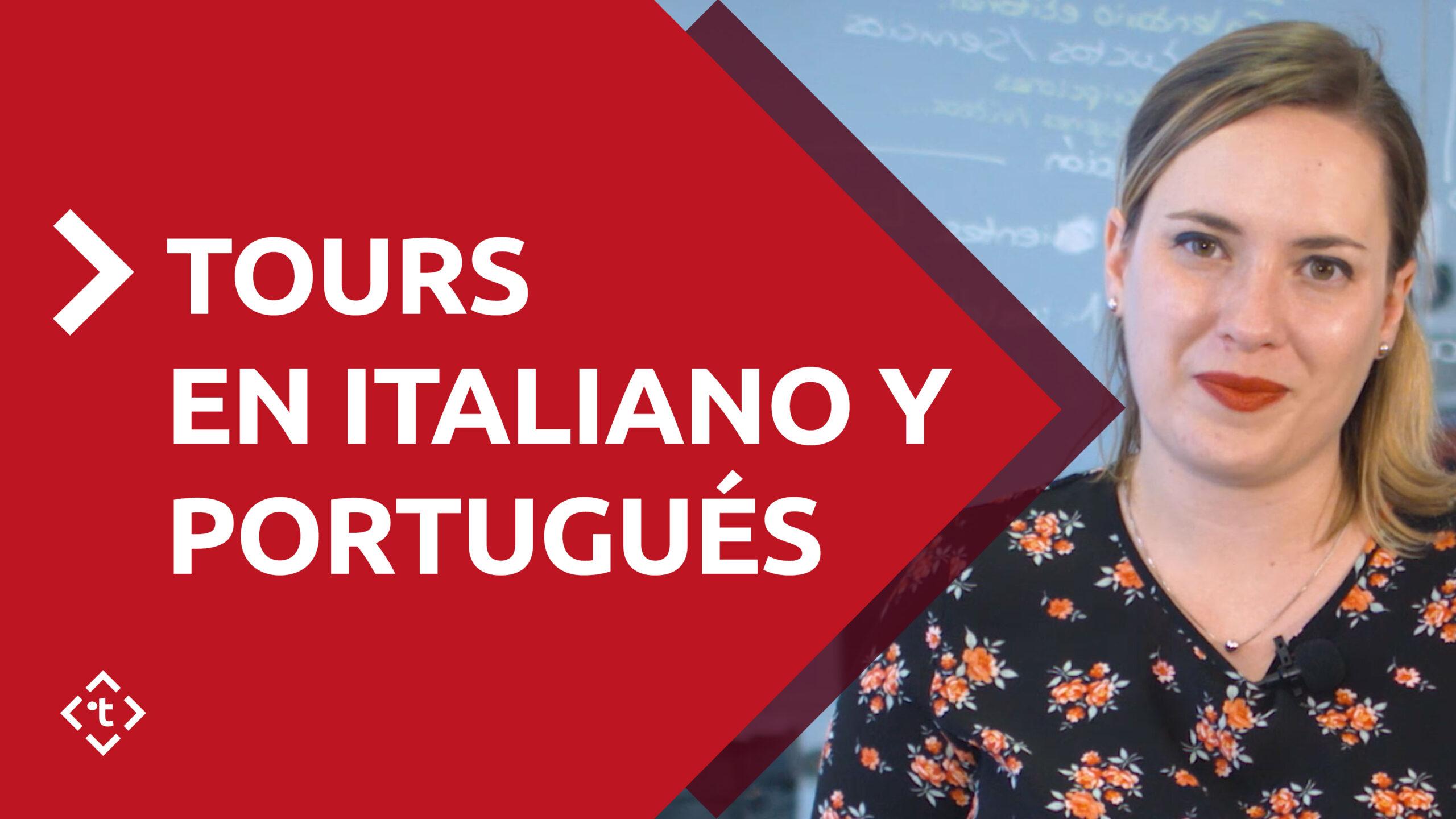 TOURS EN ITALIANO Y PORTUGUÉS