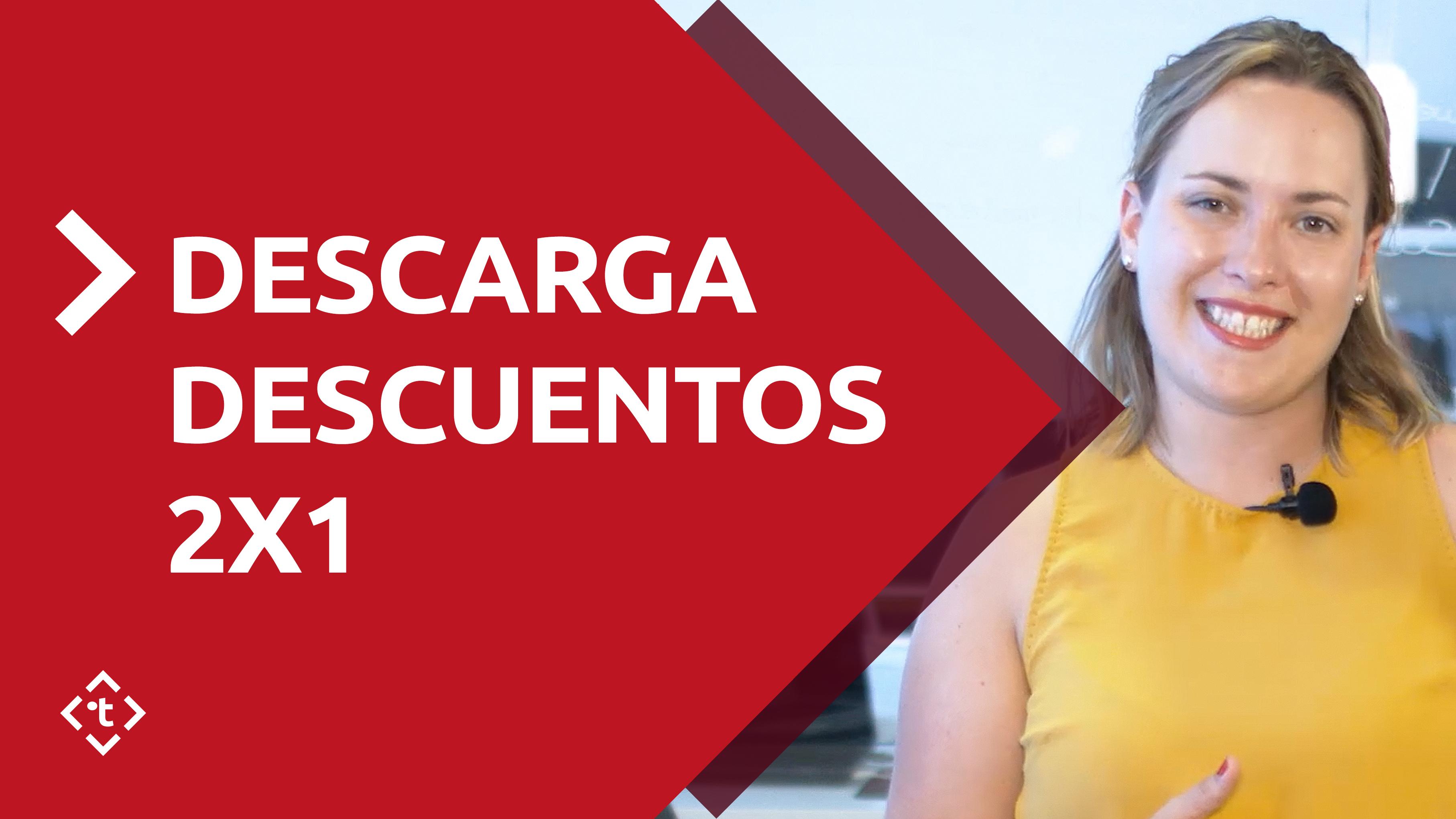 DESCARGA DESCUENTOS 2X1