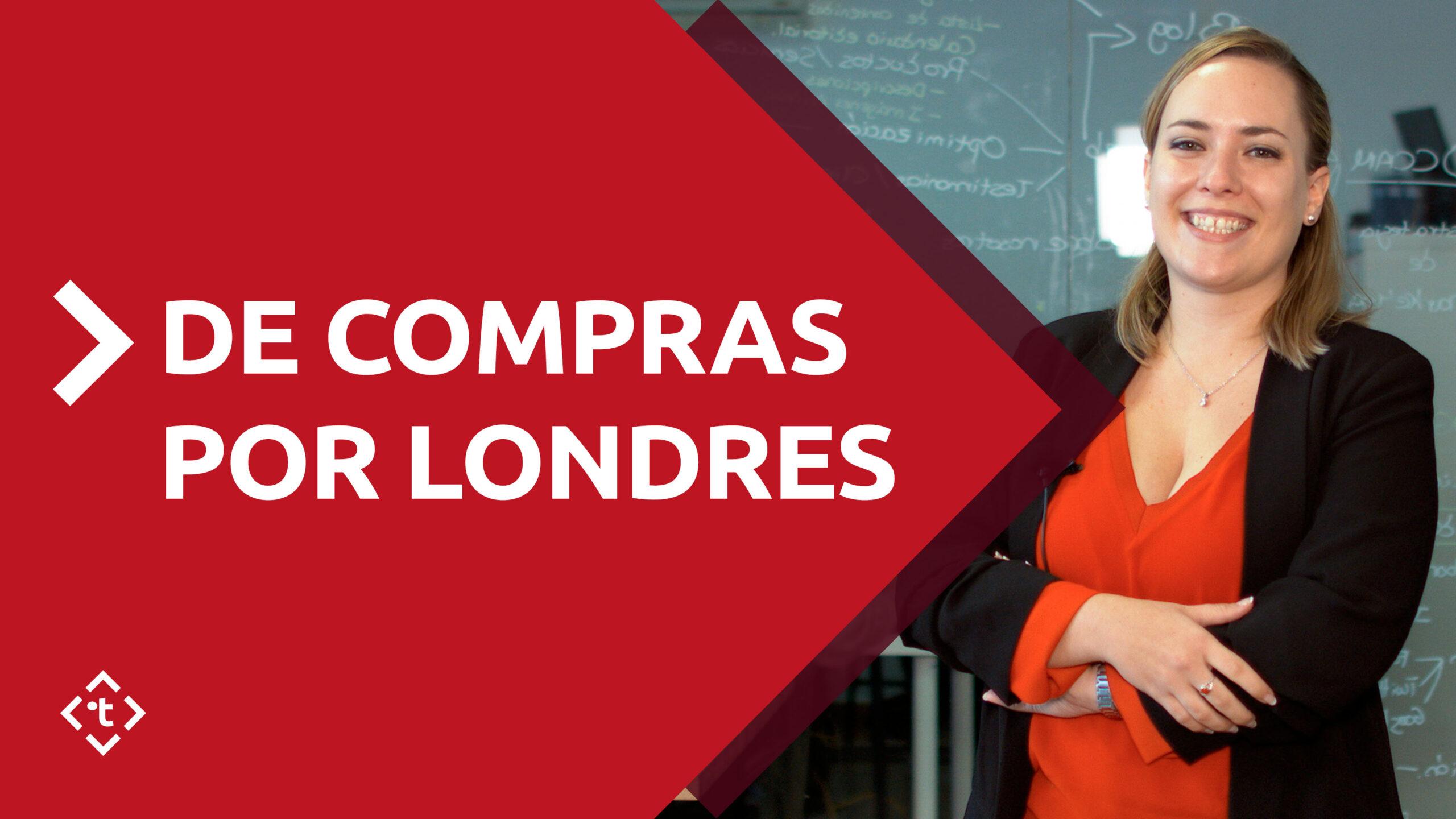 IDE COMPRAS POR LONDRES