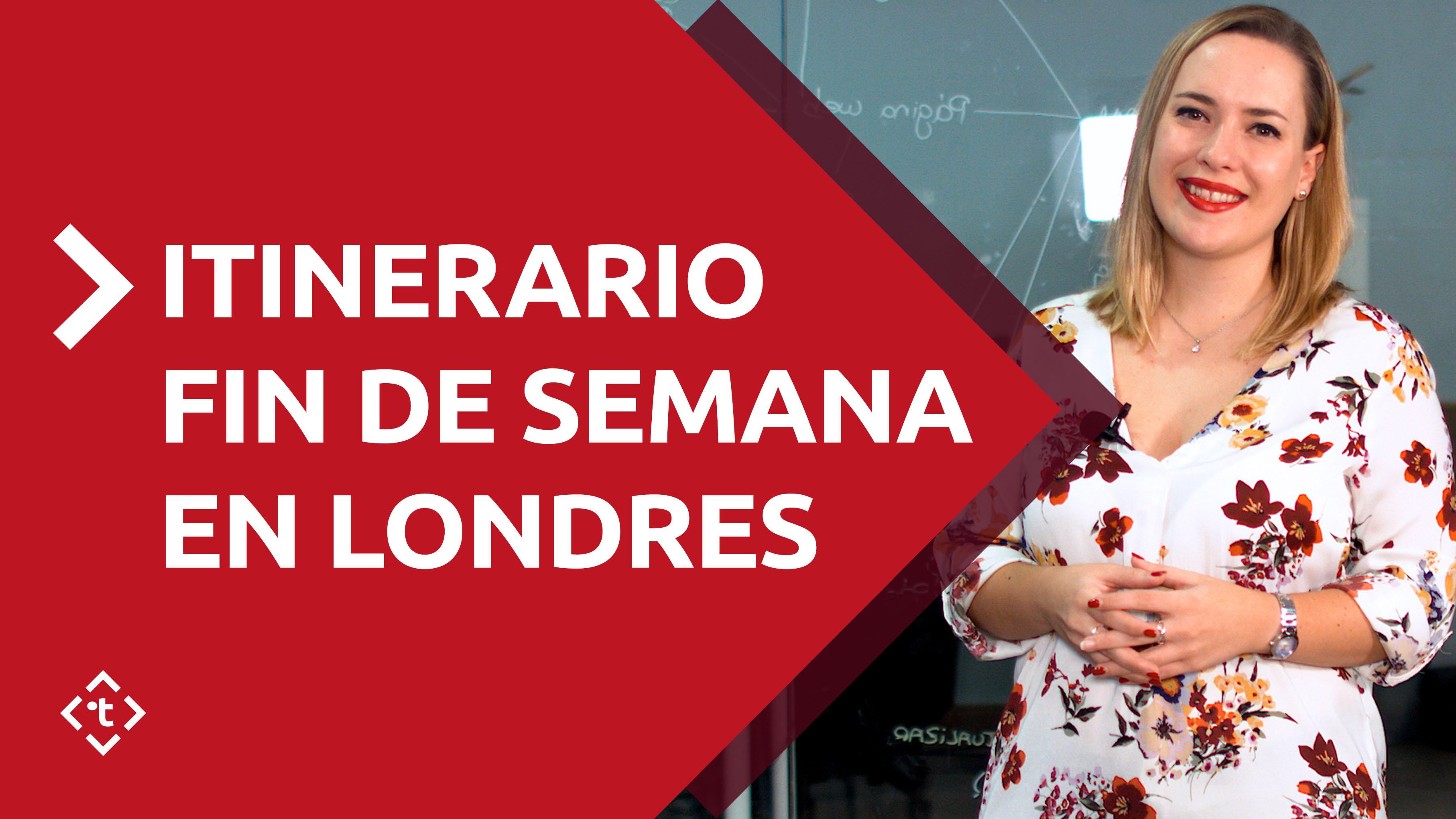 ITINERARIO FIN DE SEMANA EN LONDRES