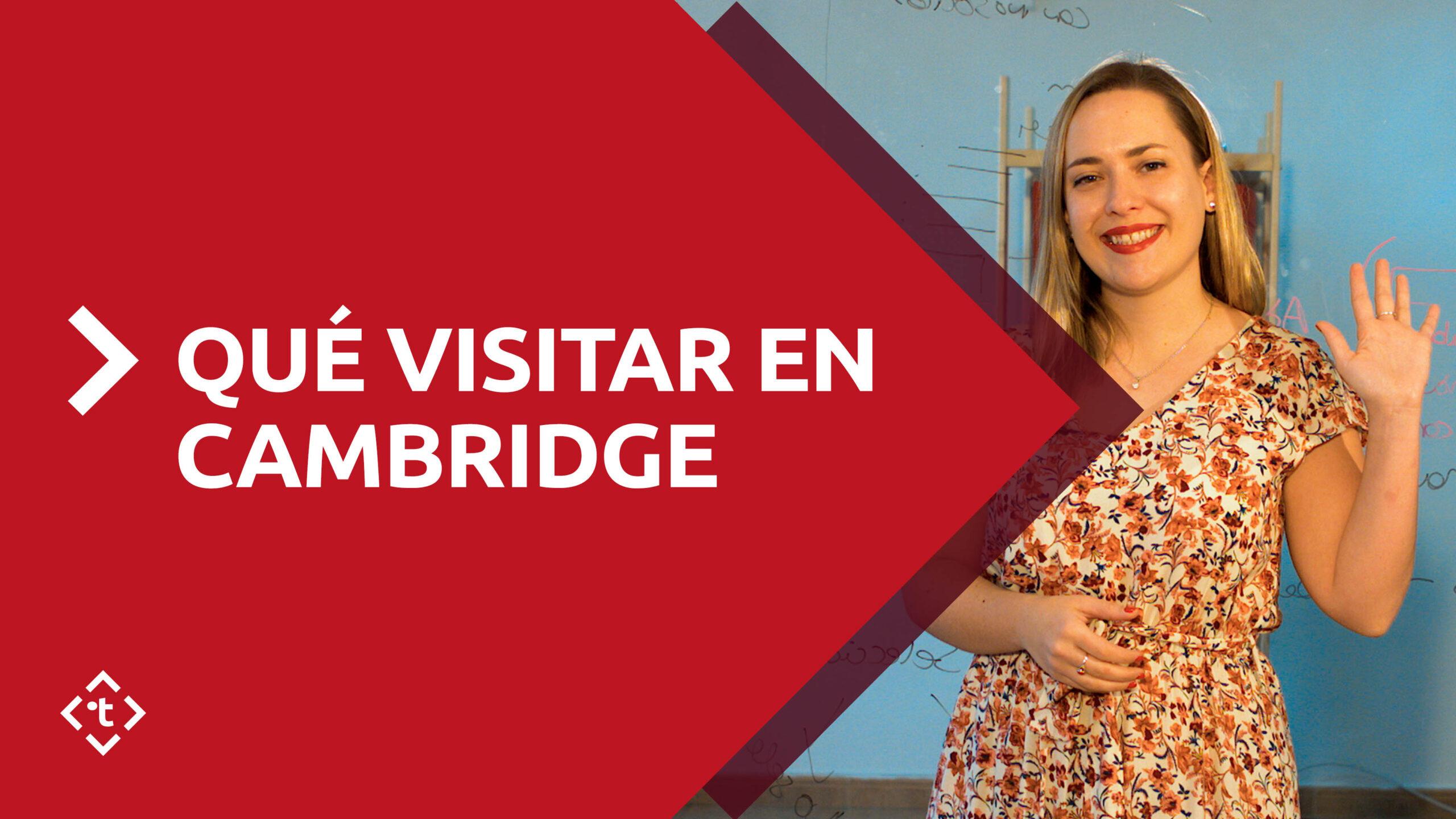 ·QUÉ VISITAR EN CAMBRIDGE