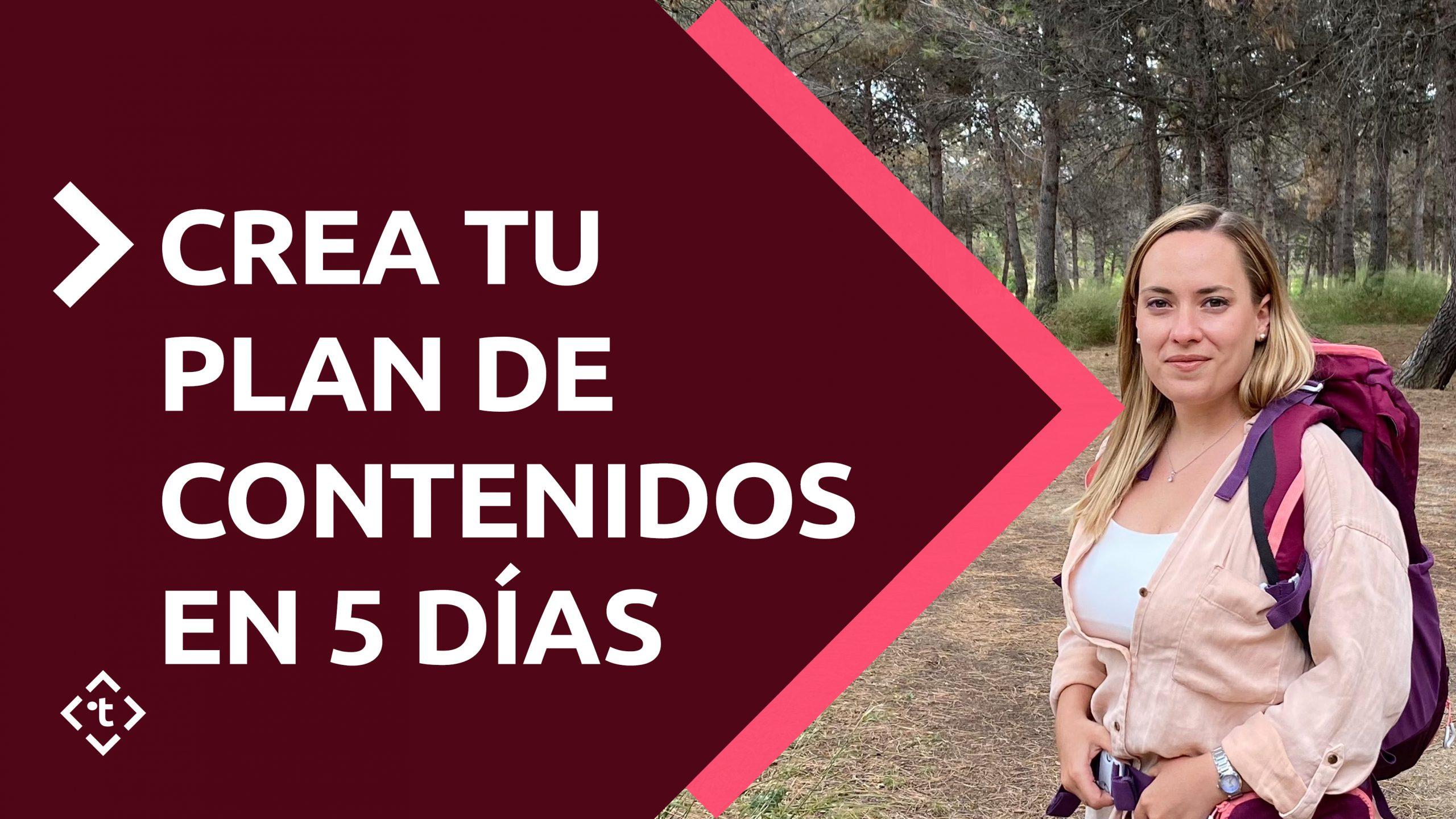 CREA TU PLAN DE CONTENIDOS EN 5 DIAS
